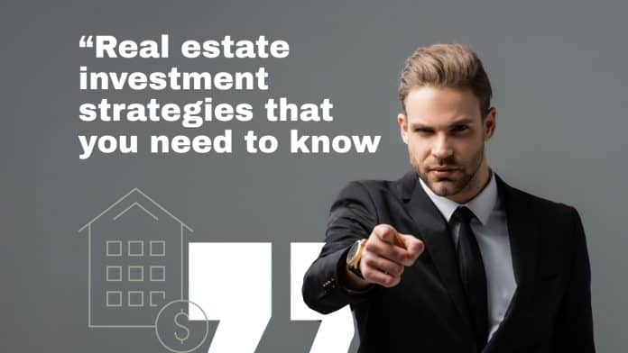 Real estate investment strategies that you need to know